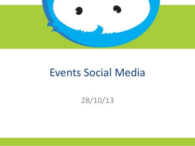 Events Social Media 28/10/13