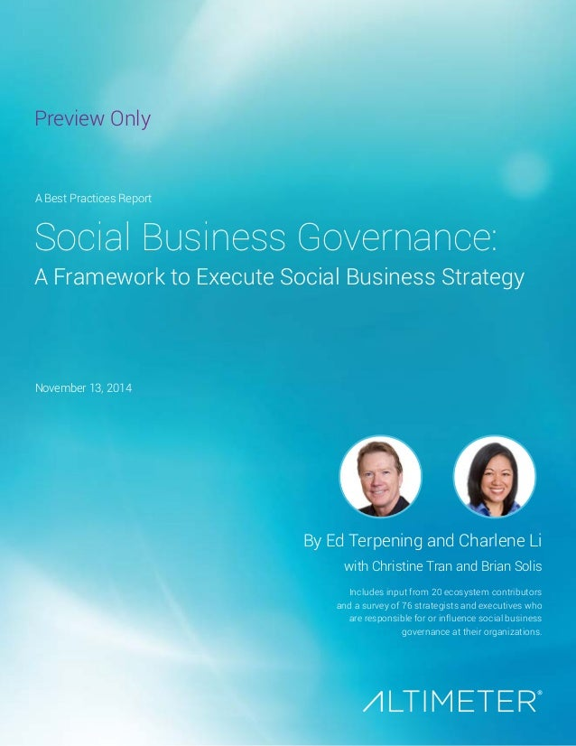 Preview Only  Social Business Governance:  A Framework to Execute Social Business Strategy  By Ed Terpening and Charlene L...
