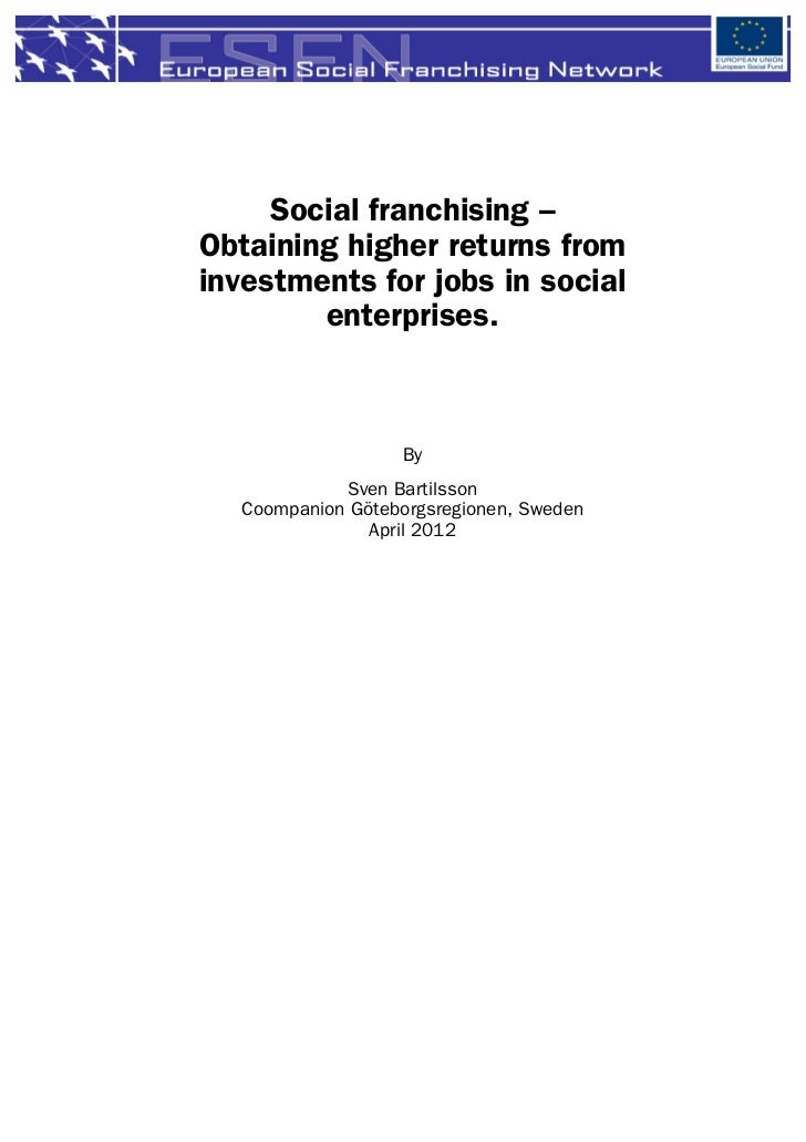 Social franchising –Obtaining higher returns frominvestments for jobs in social        enterprises.                  By   ...