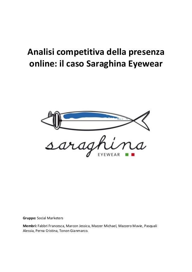 da14d5a598f2 Analisi competitiva della presenza online  il caso Saraghina Eyewear  Gruppo  Social Marketers Membri  ...