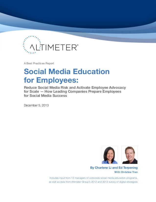 A Best Practices Report  Social Media Education for Employees:  Reduce Social Media Risk and Activate Employee Advocacy fo...