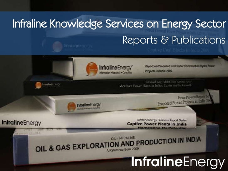 Infraline Knowledge Services on Energy Sector<br />Reports & Publications<br />