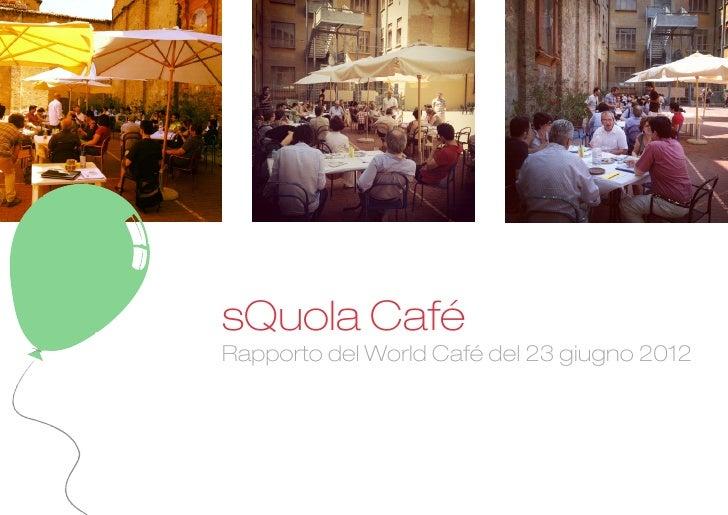 sQuola CaféRapporto del World Café del 23 giugno 2012