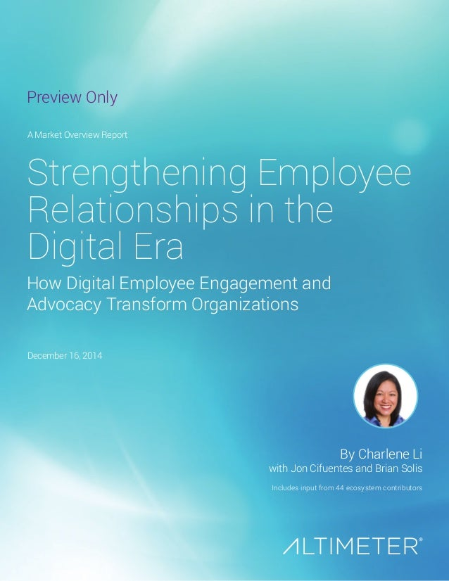 Strengthening Employee Relationships in the Digital Era with Jon Cifuentes and Brian Solis A Market Overview Report Decemb...