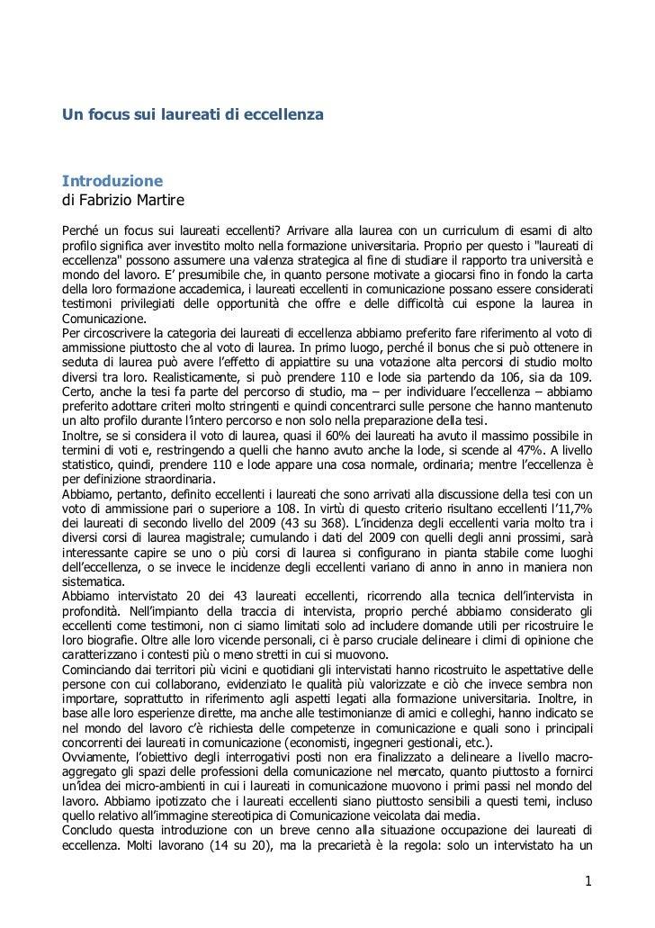 Un focus sui laureati di eccellenzaIntroduzionedi Fabrizio MartirePerché un focus sui laureati eccellenti? Arrivare alla l...