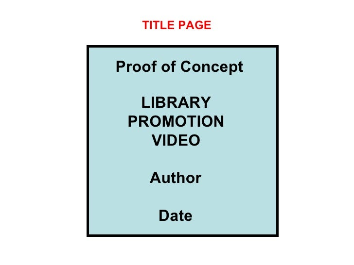 TITLE PAGE Proof of Concept LIBRARY PROMOTION VIDEO Author Date
