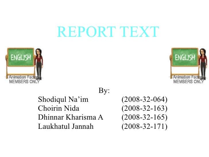 REPORT TEXT By: Shodiqul Na'im (2008-32-064) Choirin Nida (2008-32-163) Dhinnar Kharisma A  (2008-32-165)  Laukhatul Janna...