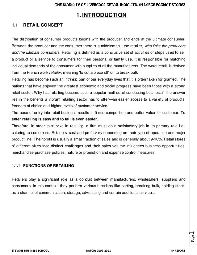 STEVENS BUSINESS SCHOOL BATCH: 2009-2011 IIP REPORT Page1 1. INTRODUCTION 1.1 RETAIL CONCEPT The distribution of consumer ...