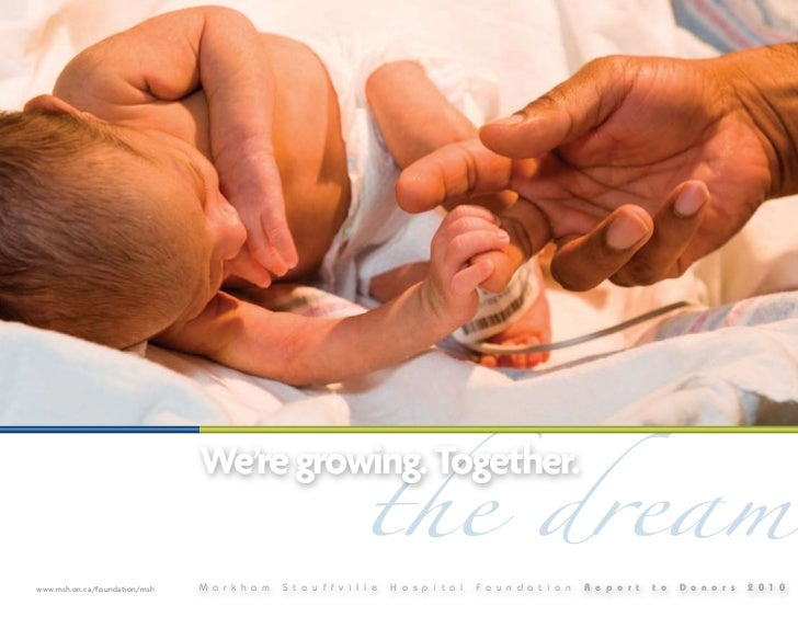 the dream                               We're growing. Together.www.msh.on.ca/foundation/msh   M a r k h a m   S t o u f f...