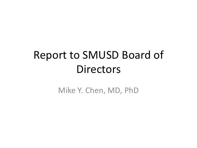 Report to SMUSD Board of        Directors    Mike Y. Chen, MD, PhD