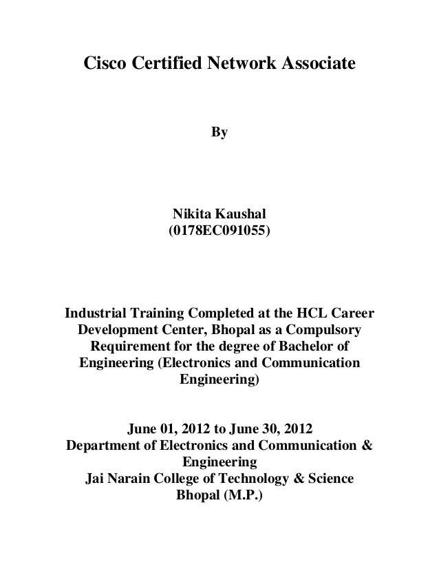 Cisco Certified Network Associate                      By                Nikita Kaushal               (0178EC091055)Indust...