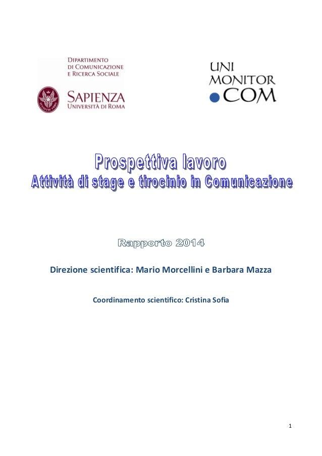 1  Direzione scientifica: Mario Morcellini e Barbara Mazza  Coordinamento scientifico: Cristina Sofia