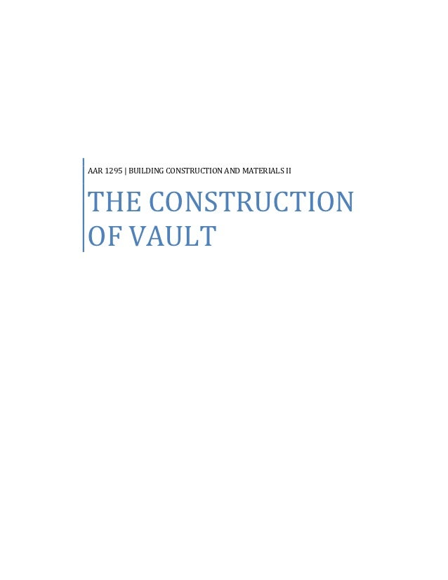 AAR 1295 | BUILDING CONSTRUCTION AND MATERIALS IITHE CONSTRUCTIONOF VAULT