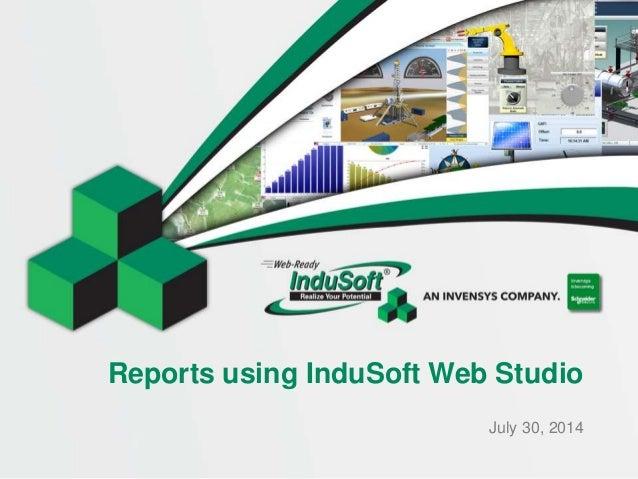 Reports using InduSoft Web Studio July 30, 2014