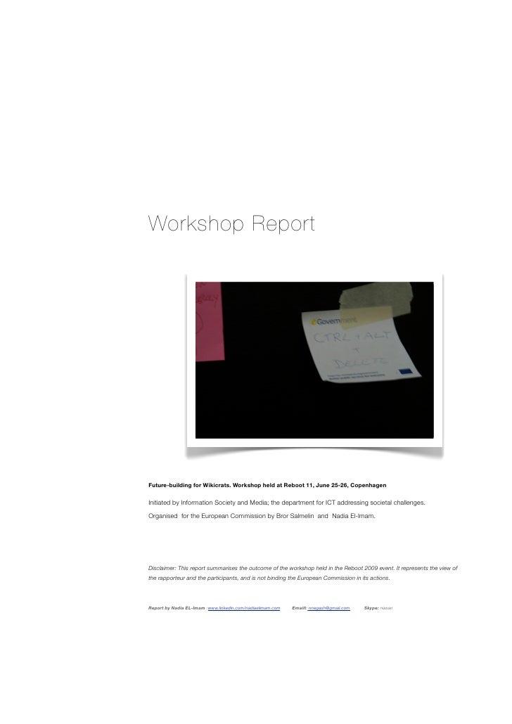 Workshop Report     Future-building for Wikicrats. Workshop held at Reboot 11, June 25-26, Copenhagen  Initiated by Inform...