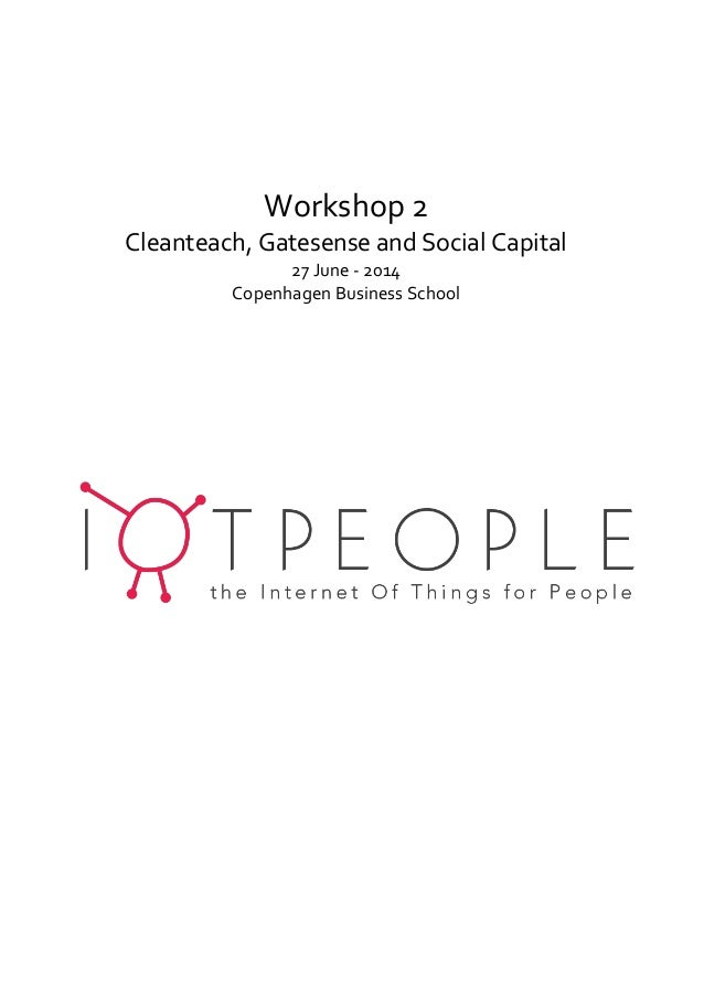 Workshop 2 Cleanteach, Gatesense and Social Capital 27 June - 2014 Copenhagen Business School