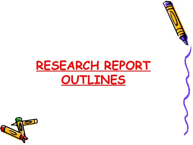 RESEARCH REPORT OUTLINES