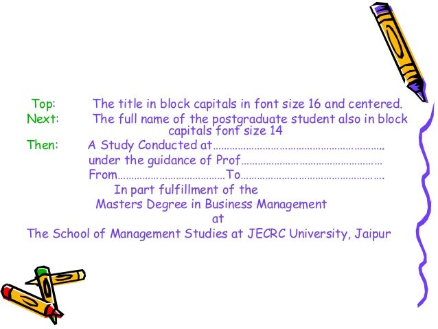 Top: The title in block capitals in font size 16 and centered. Next: The full name of the postgraduate student also in blo...