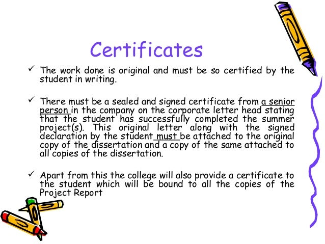 Certificates  The work done is original and must be so certified by the student in writing.  There must be a sealed and ...