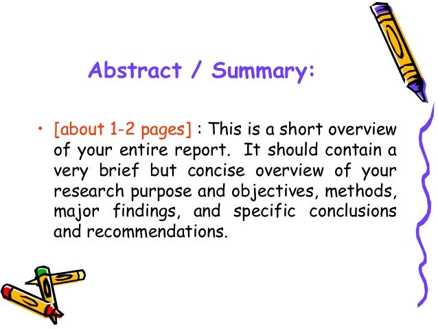 Abstract / Summary: • [about 1-2 pages] : This is a short overview of your entire report. It should contain a very brief b...