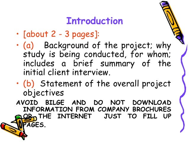 Introduction • [about 2 - 3 pages]: • (a) Background of the project; why study is being conducted, for whom; includes a br...