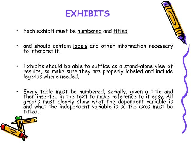 EXHIBITS • Each exhibit must be numbered and titled • and should contain labels and other information necessary to interpr...