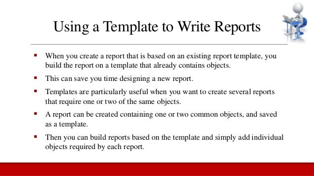 10. Using A Template To Write Reports ...