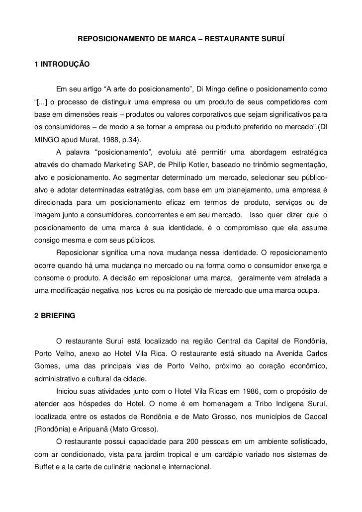 """REPOSICIONAMENTO DE MARCA – RESTAURANTE SURUÍ1 INTRODUÇÃO       Em seu artigo """"A arte do posicionamento"""", Di Mingo define ..."""