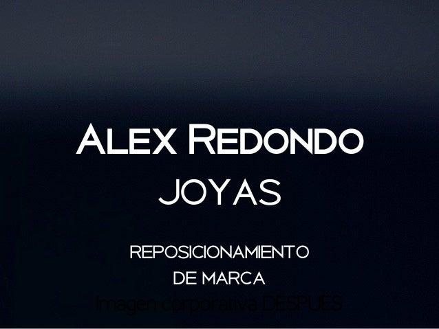 Alex Redondo  joyas  reposicionamiento  de marca  Imagen corporativa DESPUÉS
