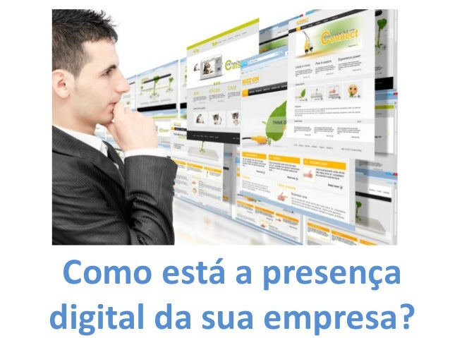 Como está a presença digital da sua empresa?