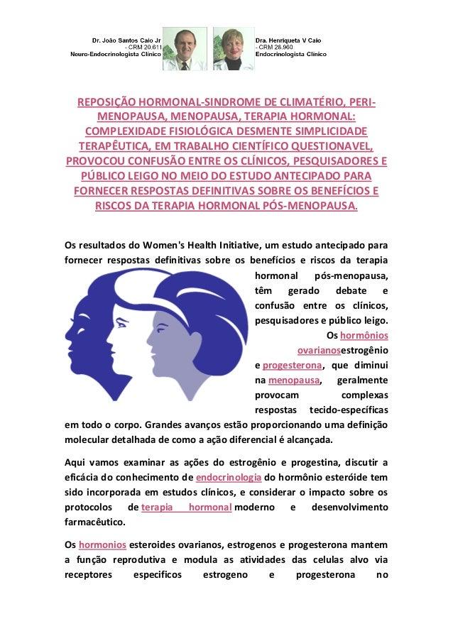 REPOSIÇÃO HORMONAL-SINDROME DE CLIMATÉRIO, PERI- MENOPAUSA, MENOPAUSA, TERAPIA HORMONAL: COMPLEXIDADE FISIOLÓGICA DESMENTE...