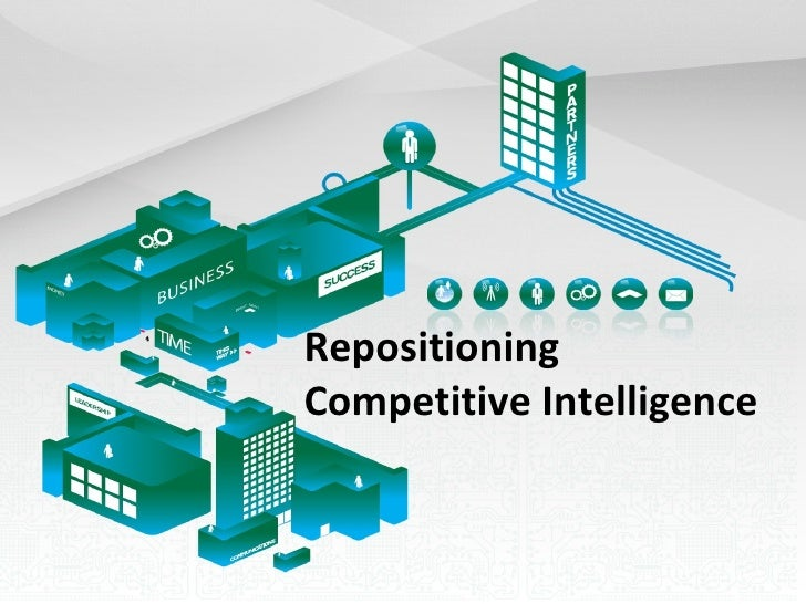 Repositioning Competitive Intelligence