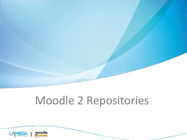 Moodle 2 Repositories<br />