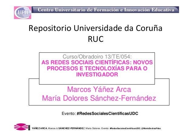 RepositorioUniversidadedaCoruña               RUC             Curso/Obradoiro 13/TE/054:       AS REDES SOCIAIS CIENTÍF...