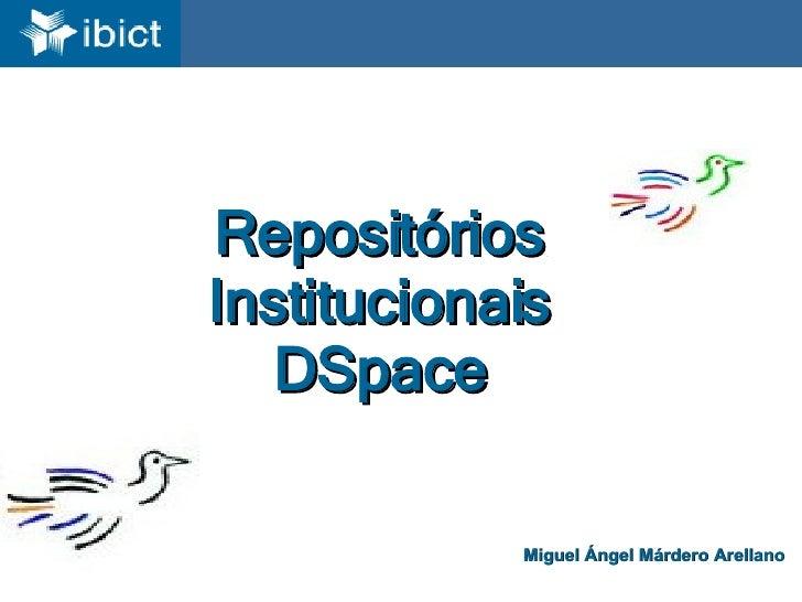 Repositórios Institucionais DSpace Miguel Ángel Márdero Arellano