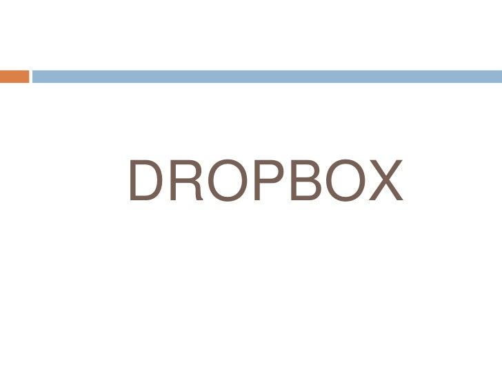 BIBLIOGRAFIA   Información acerca de SLIDESHARE:    http://www.slideshare.net/   Manual de DROPBOX :    http://practican...