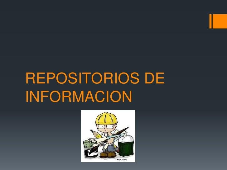 REPOSITORIOS DEINFORMACION