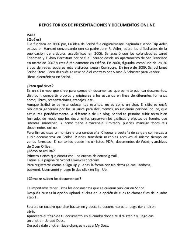 REPOSITORIOS DE PRESENTACIONES Y DOCUMENTOS ONLINE ISUU ¿Qué es? Fue fundada en 2006 por, La idea de Scribd fue originalme...