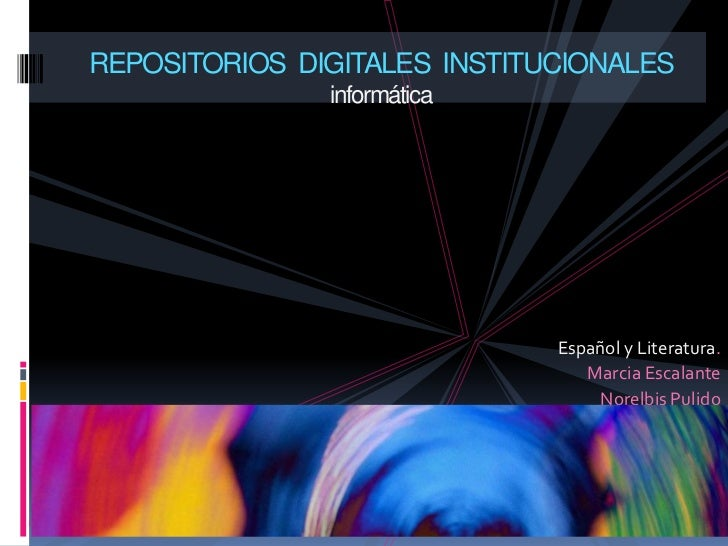 REPOSITORIOS DIGITALES INSTITUCIONALES               informática                              Español y Literatura.       ...