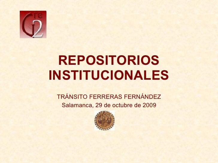 REPOSITORIOS INSTITUCIONALES TRÁNSITO FERRERAS FERNÁNDEZ Salamanca, 29 de octubre de 2009