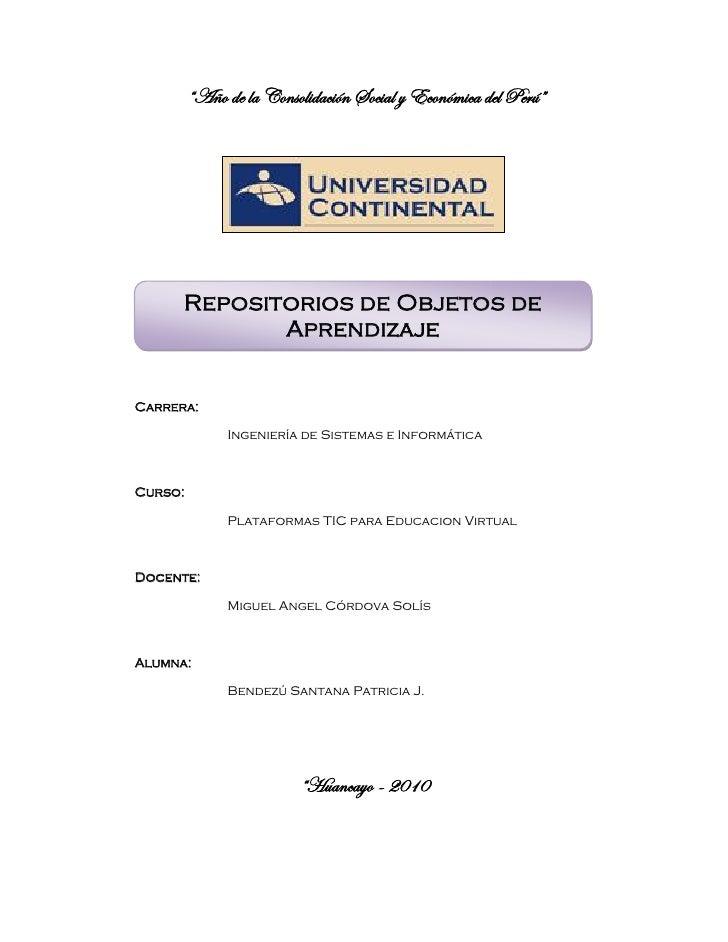 """""""Año de la Consolidación Social y Económica del Perú""""           Repositorios de Objetos de              Aprendizaje   Carr..."""