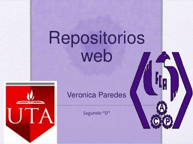 """Repositorios   web  Veronica Paredes      Segundo """"D"""""""