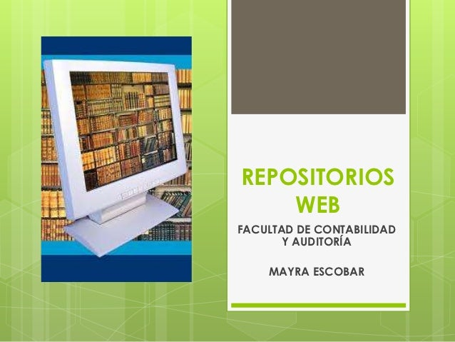 REPOSITORIOS    WEBFACULTAD DE CONTABILIDAD       Y AUDITORÍA    MAYRA ESCOBAR