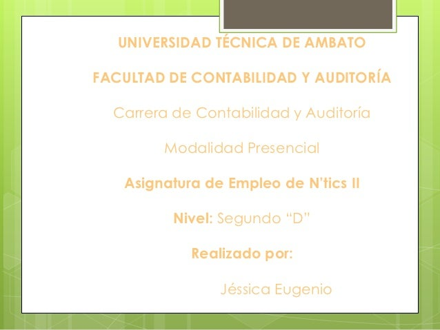 UNIVERSIDAD TÉCNICA DE AMBATOFACULTAD DE CONTABILIDAD Y AUDITORÍA  Carrera de Contabilidad y Auditoría        Modalidad Pr...