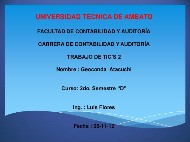 UNIVERSIDAD TÉCNICA DE AMBATOFACULTAD DE CONTABILIDAD Y AUDITORÍACARRERA DE CONTABILIDAD Y AUDITORÍA         TRABAJO DE TI...