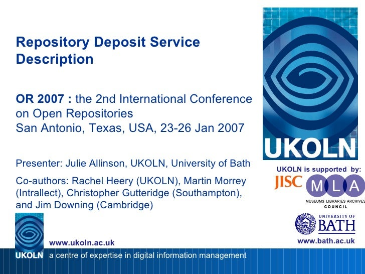 Repository Deposit Service Description OR 2007   :  the 2nd International Conference on Open Repositories San Antonio, Tex...