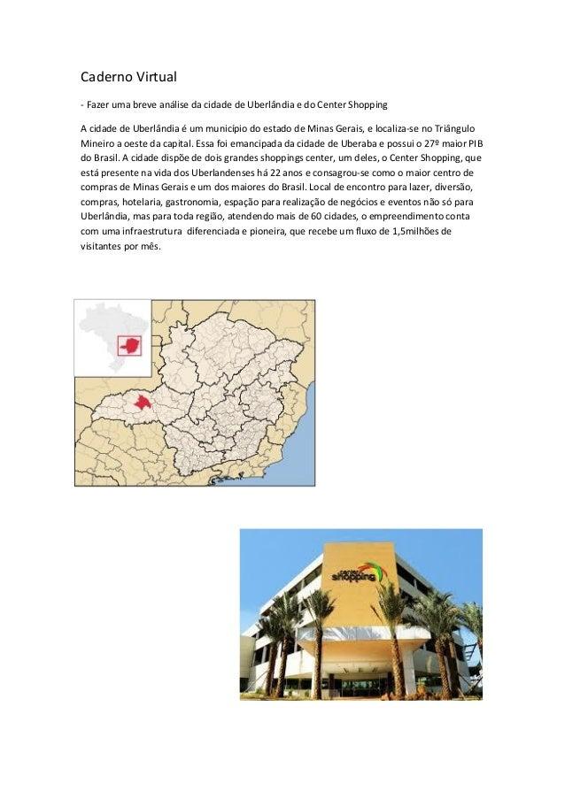 Caderno Virtual  - Fazer uma breve análise da cidade de Uberlândia e do Center Shopping  A cidade de Uberlândia é um munic...