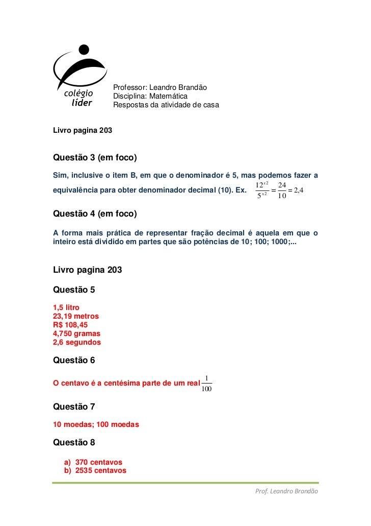 Professor: Leandro Brandão<br />Disciplina: Matemática<br />Respostas da atividade de casa<br />Livro pagina 203<br />Ques...