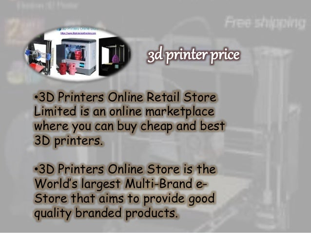 •3D Printers Online Retail Store Limited is an online marketplace where you can buy cheap and best 3D printers. •3D Printe...
