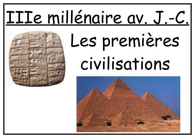 IIIe millénaire av. J.-C.Les premièrescivilisations